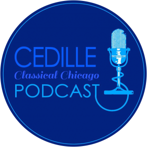 Cedille Classical Chicago Podcast